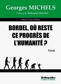 Bordel, Ou Reste le Progres de l'Humanité ?