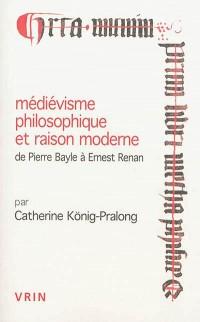 Medievisme Philosophique et Raison Moderne de Pierre Bayle a Ernest Renan
