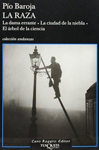 La Raza / The Race: La dama errante. La ciudad de la niebla. El arbol de la ciencia. / The wandering lady. The city of fog. The tree of Science