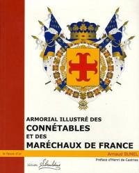 Armorial illustré des Connétables et des Maréchaux de France : Du XI° siècle à nos jours