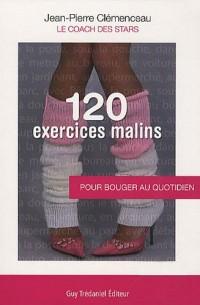 120 Exercices malins : Pour bouger au quotidien