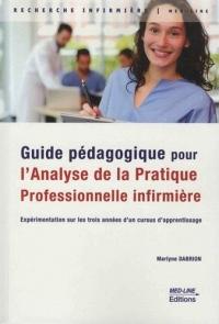 Guide pédagogique pour l'analyse de la pratique professionnelle infirmière (APP) : Expérimentation sur les trois années d'un cursus d'apprentissage