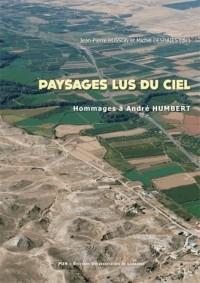 Paysages Lus du Ciel. Hommages a Andre Humbert