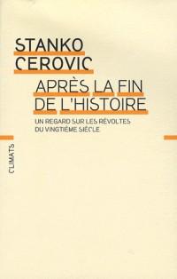 Après la fin de l'histoire : Un regard sur les révoltes du XXe siècle