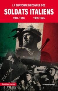 La Bravoure méconnue des soldats Italiens 1914-1918, 1939-1945