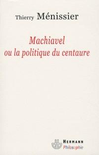 Machiavel ou le machiavélisme