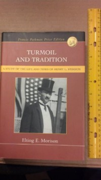 Turmoil and Tradition: A Study of the Life and Times of Henry L. Stimson (Francis Parkman Prize Edition)
