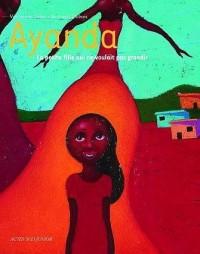 Ayanda : La petite fille qui ne voulait pas grandir