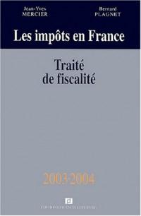 Les impôts en France : Traité pratique de la fiscalité des affaires