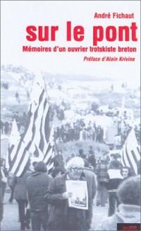 Sur le pont : Mémoires d'un ouvrier trotskiste breton