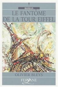 Le fantôme de la Tour Eiffel [édition en gros caractères]