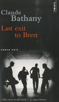 Last Exil to Brest