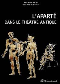 Aparte Dans le Theatre Antique