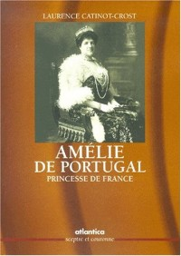 Amélie de Portugal : Princesse de France