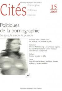 Cités, numéro 15 - 2003 : Politiques de la pornographie : Le sexe, le savoir, le pouvoir