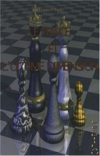Le prince et l'ultime dimension
