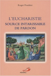 L'Eucharistie, source intarissable de pardon