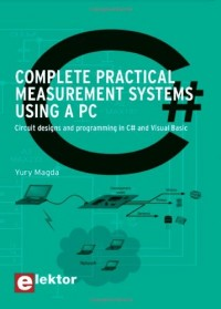 Complete Practical Measurement Systems Using a PC : Circuit design and Programming in C# and Visual Basic