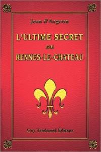 L'ultime secret de Rennes-le-Château