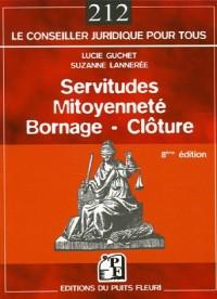 Servitudes - Mitoyenneté- Bornage - Clôture