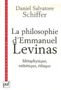 La philosophie d'Emmanuel Levinas : Métaphysique, esthétique, éthique