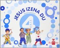 Jesus izena du 4 urte