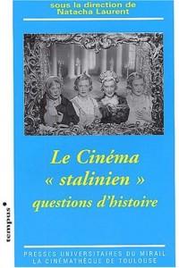 Le cinéma stalinien : Questions d'histoire
