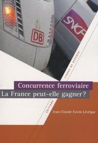 Concurrence ferroviaire : La France peut-elle gagner ?