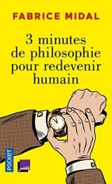 3 minutes de philosophie pour redevenir humain [Poche]