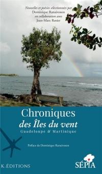 Chroniques des Iles du vent: Guadeloupe & Martinique