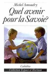 Quel avenir pour la Savoie?