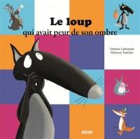 Le Loup Qui Avait Peur de Son Ombre (Coll. Mes Ptits Albums)