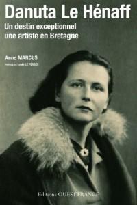 Danuta Le Hénaff, un destin exceptionnel, une artiste en Bretagne
