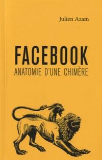 Facebook, anatomie d'une chimère