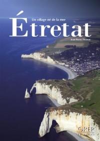 Étretat, un village né de la mer