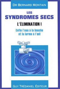 Les Syndromes secs : L'Elimination !