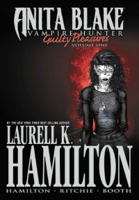 Anita Blake, Vampire Hunter: Guilty Pleasures - Volume 1