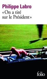 On a tiré sur le président [Poche]