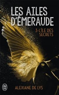 Les ailes d'émeraude, Tome 3 : L'île aux secrets