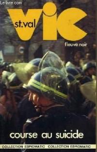 Vic St Val - Course au suicide