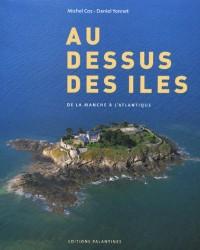 Au dessus des îles : De la Manche à l'Atlantique
