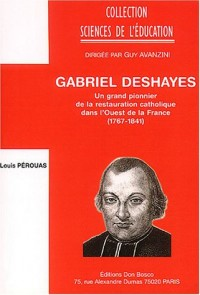 Gabriel Deshayes : Un grand pionnier de la restauration catholique dans l'Ouest de la France (1767-1841)