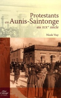 Protestants en Aunis-Saintonge au XIXe siècle
