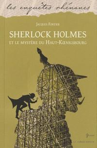 Sherlock Holmes et le Mystere du Haut-Koenigsbourg