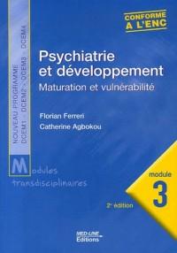 Psychiatrie et développement : Maturation et vulnérabilité, module 3