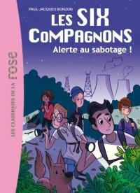 Les Six Compagnons, Tome 2 : Alerte au sabotage !
