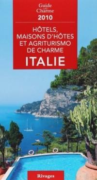 Hôtels, maisons d'hôtes et agriturismo de charme Italie 2010