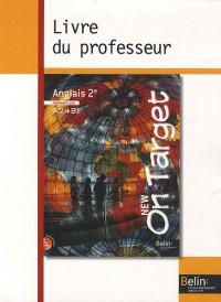 Anglais 2e A2/B1 New On Target : Programme 2010, Livre du professeur