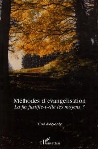 Méthodes d'Evangélisation : La fin justifie-t-elle les moyens ?
