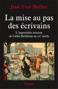 La mise au pas des écrivains: L'impossible mission de l'abbé Bethléem au XXe siècle